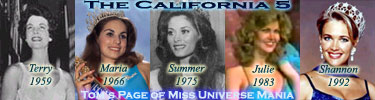 The California 5: Terry Lynn Huntingdon - Miss USA 1959, Maria Remenyi - Miss USA 1966, Summer Bartholomew - Miss USA 1975, Julie Hayek - Miss USA 1983, Shannon Marketic - Miss USA 1992
